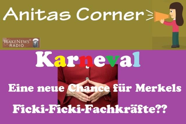 Karneval - eine neue Chance für Merkels Ficki-Ficki - Fachkräfte m- Anitas Corner