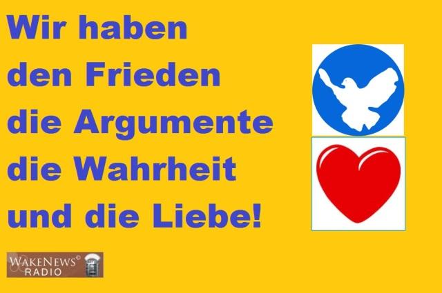 Wir haben den Frieden, die Argumente, die Wahrheit und die Liebe