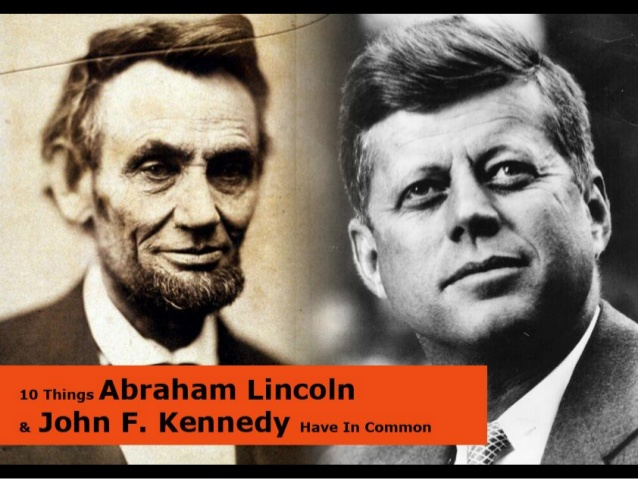 10-things-abraham-lincoln-and-john-f-kennedy-have-in-common-1-638
