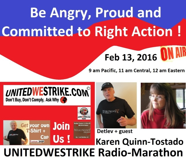 Be Angry, Proud And Committed To Right Action - UNITEDWESTRIKE Radio-Marathon Feb 13, 2016