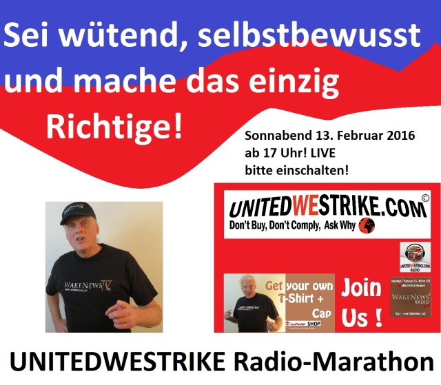 Sei wütend, selbstbewusst und mache das einzig Richtige - UNITEDWESTRIKE Radio-Marathon 13.02.2016