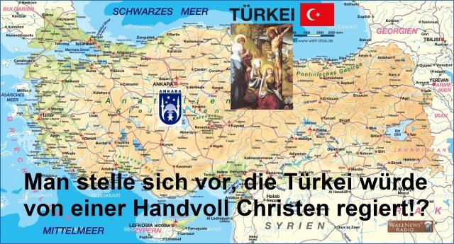 Man stelle sich vor die Türkei würde von einer Handvoll Christen regiert
