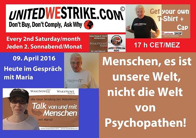 Menschen, es ist unsere Welt, nicht die Welt von Psychopathen - UWS Radio-Marathon April 9, 2016 vsm