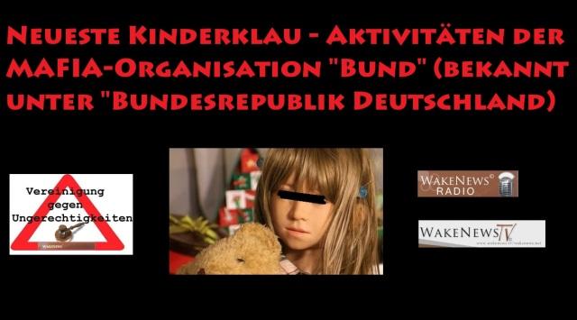 Neueste Kinderklau - Aktivitäten der MAFIA-Organisation Bund