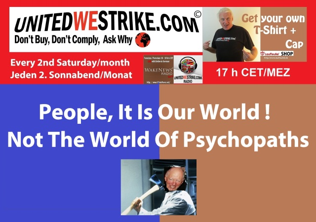 People, It Is Our World, Not The World Of Psychopaths - UWS Radio-Marathon April 9, 2016