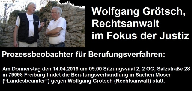 Prozessbeobachter für Berufungsverfahren Wolfgang Grötsch gegen Landesbeamter Werner Moser Emmendingen