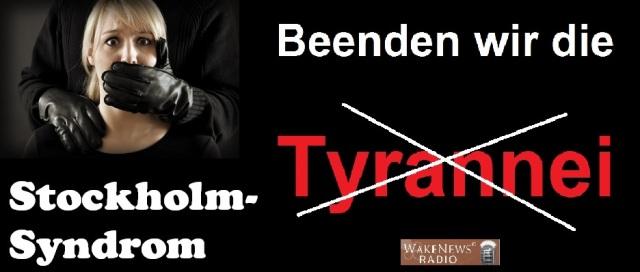 Stockholm Syndrom - Beenden wir die Tyrannei