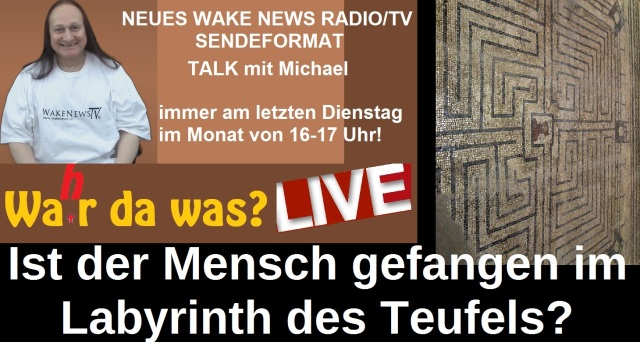 Talk mit Michael - Ist der Mensch gefangen im Labyrinth des Teufels