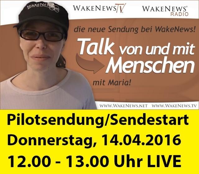 Talk von Menschen zu Menschen mit Maria Sendestart 14.04.2016 12-13 h LIVE