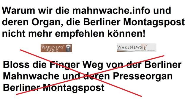 Warum wir die Berliner Mahnwache und deren Presseorgan Berliner Morgenpost nicht mehr empfehlen können