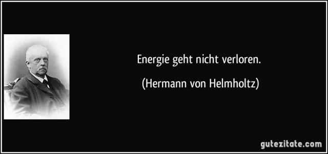 zitat-energie-geht-nicht-verloren-hermann-von-helmholtz-206549