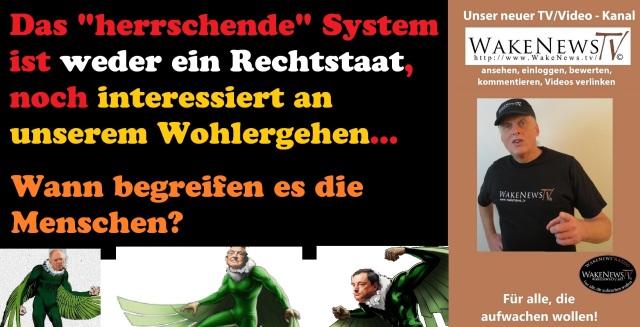 Das herrschende System ist weder ein Rechtstaat, noch interessiert an unserem Wohlergehen