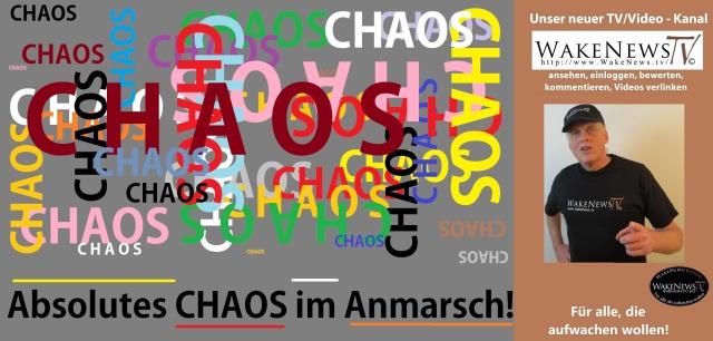 Absolutes CHAOS im Anmarsch