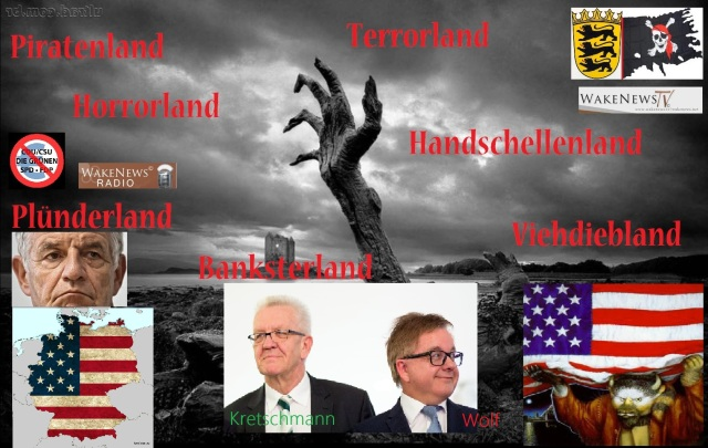 Plünderland, Terrorland, Handschellenland, Piratenland, Horrorland, Banksterland Baden-Württemberg