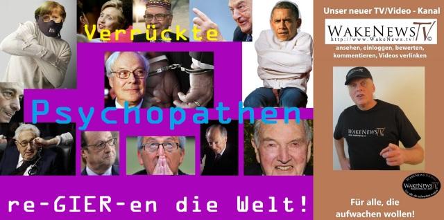 Verrückte Psychopathen re-GIER-en die Welt