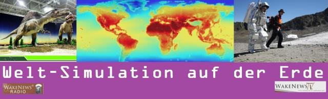 Welt-Simulation auf der Erde