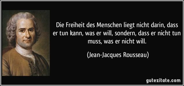 zitat-die-freiheit-des-menschen-liegt-nicht-darin-dass-er-tun-kann-was-er-will-sondern-dass-er-nicht-jean-jacques-rousseau-203692