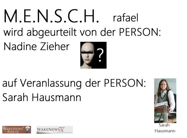 M.E.N.S.C.H. wird abgeurteilt von den PERSONEN Nadine Zieher und Sarah Hausmann