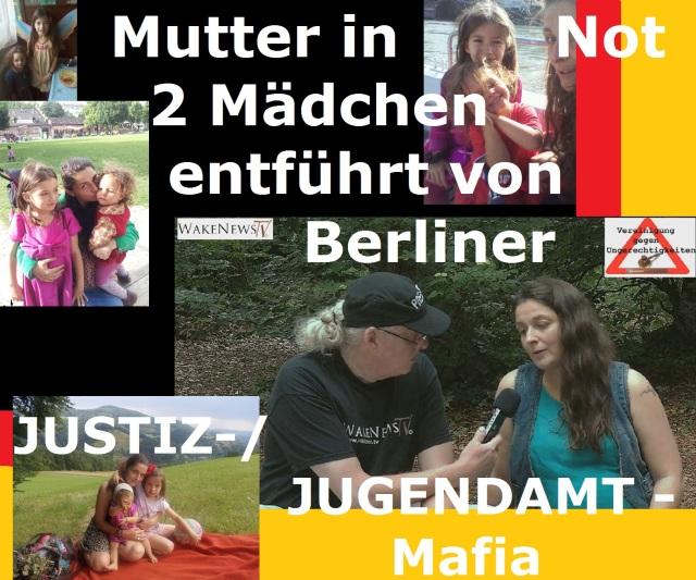 Mutter in Not - 2 Mädchen entführt von Berliner JUSTIZ-JUGENDAMT - Mafia