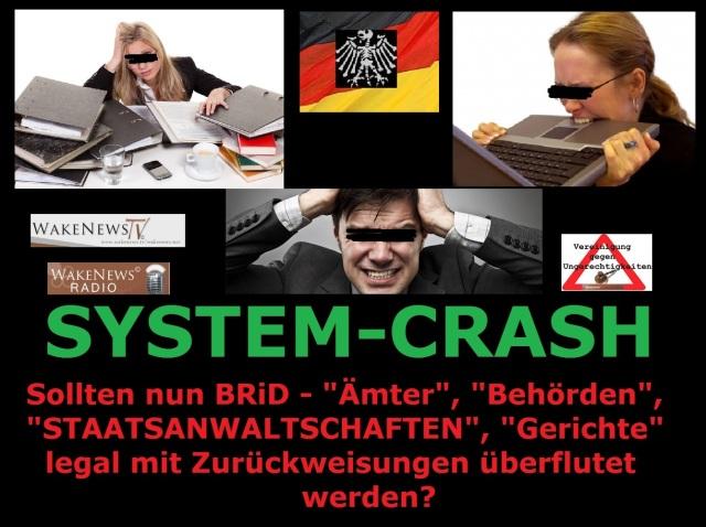 SYSTEM CRASH - Zurückweisungs Flut in der BRiD - Bund