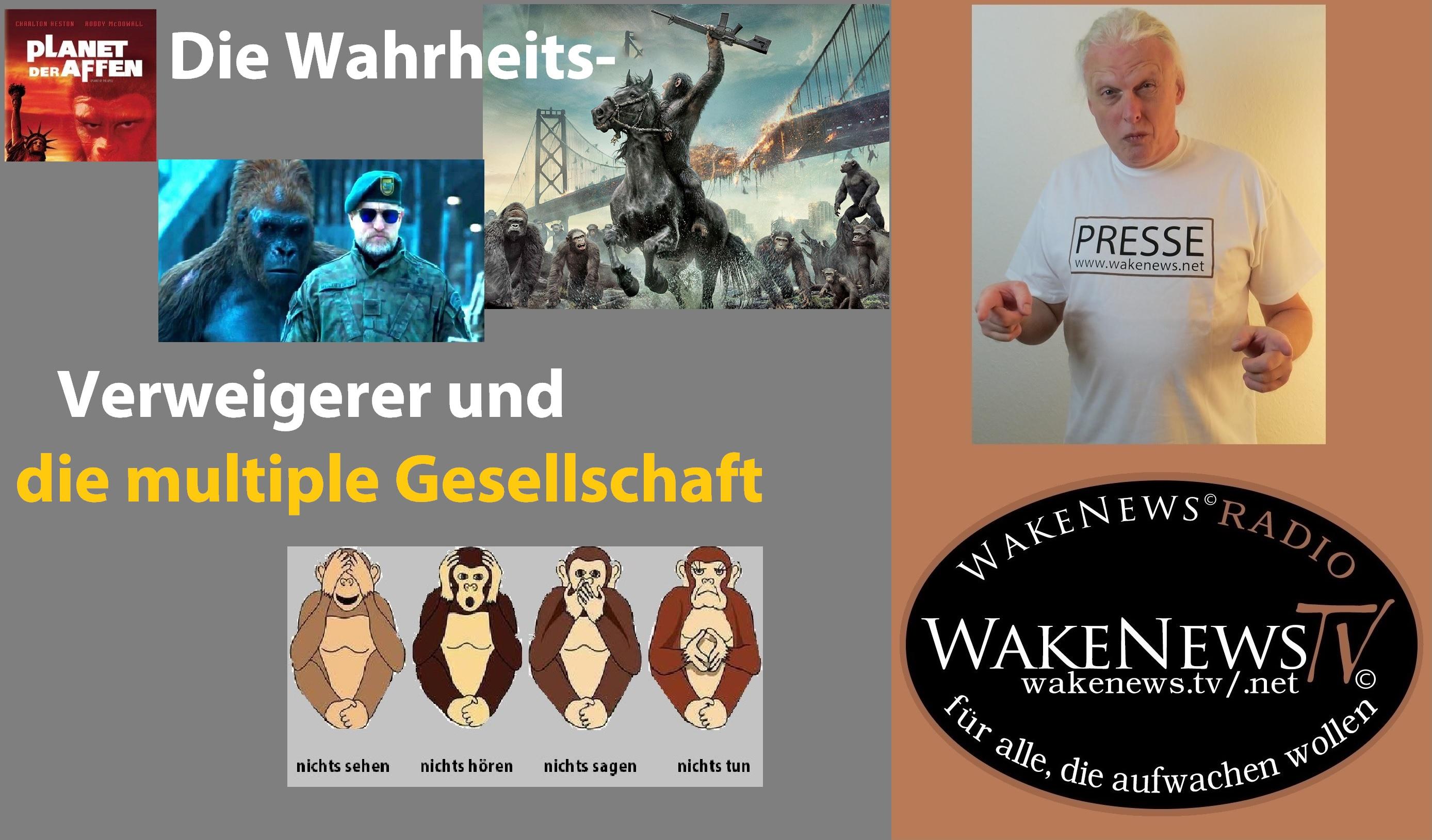 Die Wahrheits Verweigerer und multiple Gesellschaft – Wake News Radio TV