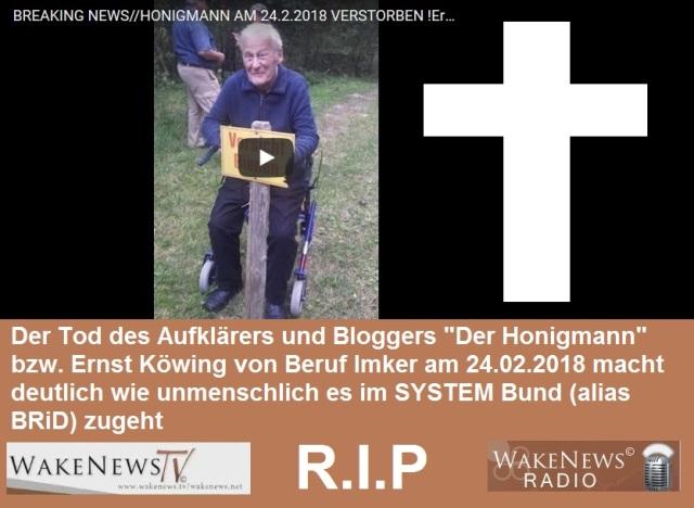 """Honigmann Ernst Köwing verstorben am 24.02.2018 um 11 Uhr...Opfer des unmenschlichen System-Terrors unter Befehl der """"EU"""" und der Geheimen Elite NWO"""